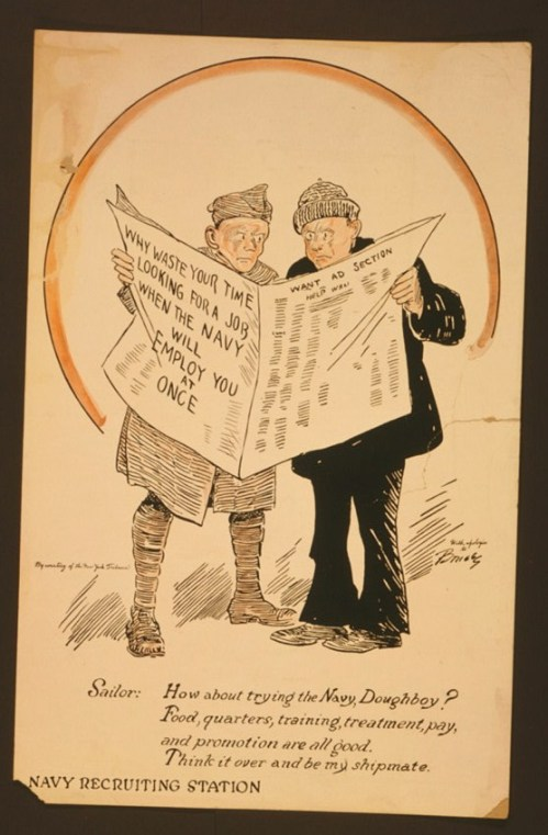 """U.S. Navy recruitment poster showing a soldier and a sailor reading the want ads in a newspaper. The sailor says: """"How about trying the Navy, Doughboy? Food, quarters, training, treatment, pay, and promotion are all good. Think it over and be my shipmate."""""""