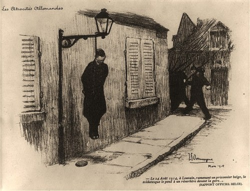 Illustration shows an executed Belgian prisoner of war, with hands and legs bound, hung on a lamp off the side of a building; German soldiers proceed down the street and around the corner.