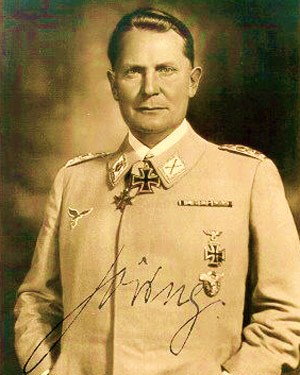 We will go down in history either as the world's greatest statesmen or its worst villains... Hermann Goering [1937]