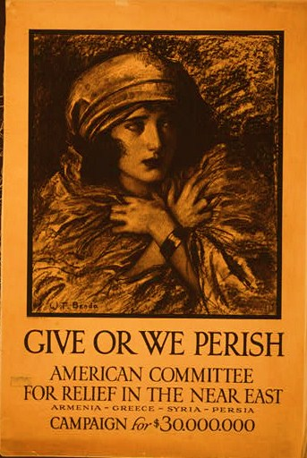 Give or we perish American Committee for Relief in the Near East--Armenia-Greece-Syria-Persia--Campaign for $30,000,000
