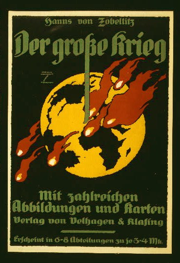 Poster shows a view of Earth with flames in the eastern hemisphere. Poster is an advertisement for The Great War by Hanns von Zobeltitz, a book with maps and pictures.